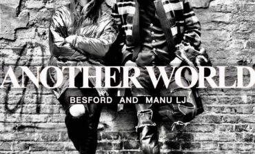 Another World, il nuovo singolo di Manu LJ e Besford. VIDEO